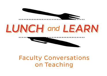 Logo for Lunch and Learn program showing the words Lunch and Learn in orange with a fork above and a pen below the lettering. Faculty Conversations on Teaching at the bottom.